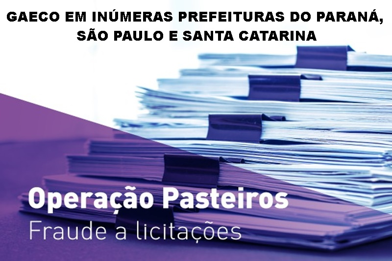 Fraude a licitações – Gaeco deflagra operação contra grupos com atuação no PR, SP e SC